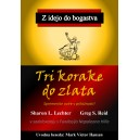 Trije koraki do zlata - Sharon L. Lechter in Greg S. Reid